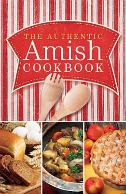 The Authentic Amish Cookbook