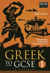 Greek to GCSE: Part 1: Revised edition for OCR GCSE Classical Greek (9–1), Edition 2