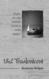 """1 și 2 Tesaloniceni: Fiți gata, căci """"ziua Domnului va veni ca un hoț noaptea""""."""