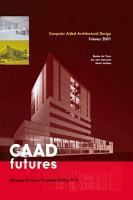 Computer Aided Architectural Design Futures 2001 PDF