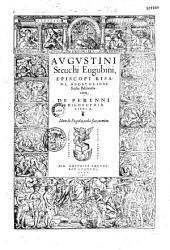 Augustini Steuchi Eugubini, episcopi Kisami, apostolicae sedis bibliothecarij, De perenni philosophia libri X. Idem de Eugubij, urbis suae nomine