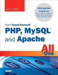 Sams Teach Yourself PHP  MySQL and Apache All in One PDF