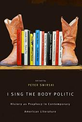 I Sing the Body Politic: History as Prophecy in Contemporary American Literature