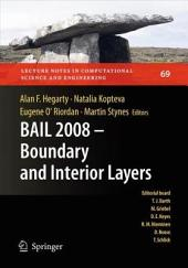 BAIL 2008 - Boundary and Interior Layers: Proceedings of the International Conference on Boundary and Interior Layers - Computational and Asymptotic Methods, Limerick, July 2008