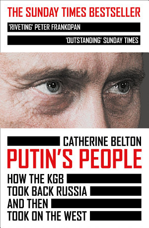Putin   s People  How the KGB Took Back Russia and then Took on the West