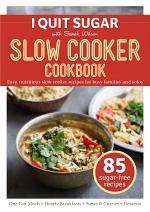 I Quit Sugar Slow Cooker Cookbook