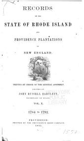 Records of the Colony of Rhode Island and Providence Plantations, in New England: 1784-1792