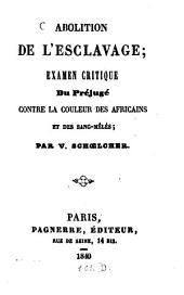 Abolition de l'esclavage: examen critique de préjugé contre le couleur des Africains et des lang-mêlés