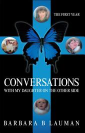Conversations with my Daughter on the Other Side: The First Year