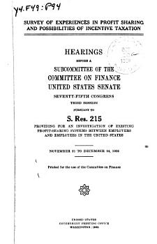 Survey of Experiencies in Profit Sharing and Possibilities of Incentive Taxation  Hearings Before a Subcommittee     Pursuant to S Res 215     Nov  21 Dec  14  1938 PDF