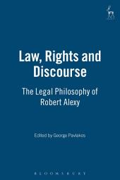 Law, Rights and Discourse: The Legal Philosophy of Robert Alexy