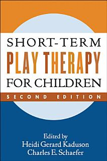 Short Term Play Therapy for Children  Second Edition Book