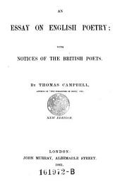 An Essay on English Poetry; with Notices of the British Poets. New Ed