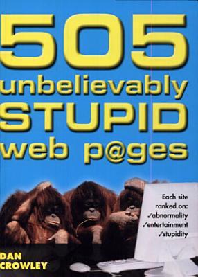 505 Unbelievably Stupid Webpages PDF