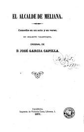 El Alcalde de Meliana: comedia en un acto y en verso, en dialecto valenciano