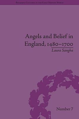 Angels and Belief in England  1480   1700