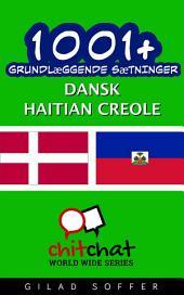 1001+ grundlæggende sætninger dansk - haitian Creole