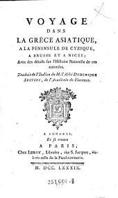 Voyage dans la Grece asiatique, a la Peninsule de Cyzique, a Brusse et a Nicee; ... Trad. de l'italien de Dominique Sestini