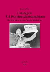 Unterlegene US Pr  sidentschaftskandidaten PDF