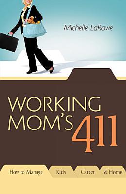 Working Mom s 411