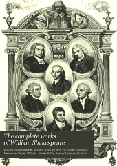 The Complete Works of William Shakespeare: The Cambridge Text from the Latest Edition of William Aldis Wright; with Introductions, Notes and Glossaries to Each Play by Israel Gollancz. The Complete Notes, with Variorum Readings and General Glossary of Alexander Dyce; a General Introduction, and a Bibliography by W. J. Rolfe; a History of the Drama, and General Criticism by Henry N. Hudson and Others, and a Complete Character Index, Volume 20