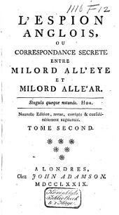 L'espion anglois ou Correspondance secrète entre milord All'eye et milord All'ar: Volume2