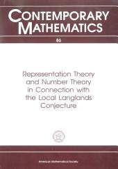 Representation Theory and Number Theory in Connection with the Local Langlands Conjecture: Proceedings of a Conference Held December 8-14, 1985