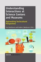 Understanding Interactions at Science Centers and Museums PDF