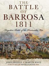 The Battle of Barrosa: Forgotten Battle of the Peninsular War