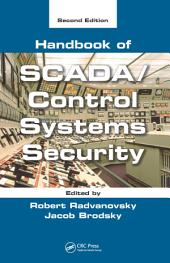 Handbook of SCADA/Control Systems Security, Second Edition: Edition 2