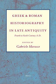 Greek and Roman Historiography in Late Antiquity PDF