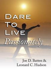 Dare to Live Passionately