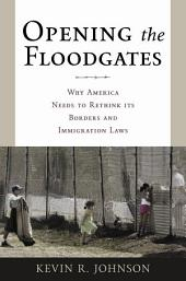 Opening the Floodgates: Why America Needs to Rethink its Borders and Immigration Laws