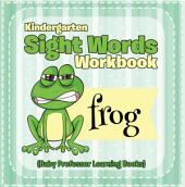 Kindergarten Sight Words Workbook (Baby Professor Learning Books)