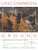 Uncommon Ground  Rethinking the Human Place in Nature PDF