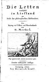 Die Letten vorzüglich in Liefland am Ende des philosophischen Jahrhunderts: ein Beytrag zur Völker- und Menschenkunde, Band 1