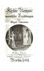 Kleine Romane und moralische Erzählungen. Neueste verm. Ausg: Band 1
