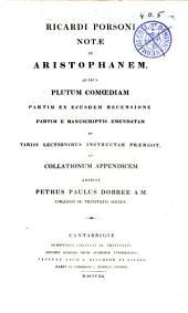 Ricardi Porsoni Notae in Aristophanem