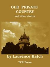 Our Private County: And Other Short Stories