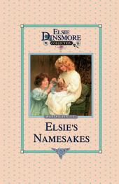 Elsie and Her Namesake: Book 28