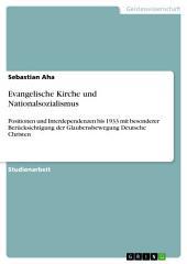 Evangelische Kirche und Nationalsozialismus: Positionen und Interdependenzen bis 1933 mit besonderer Berücksichtigung der Glaubensbewegung Deutsche Christen
