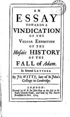 An Essay Towards a Vindication of the Vulgar Exposition of the Mosaic History of the Creation of the World