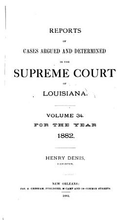 Reports of Cases Argued and Determined in the Supreme Court of Louisiana PDF