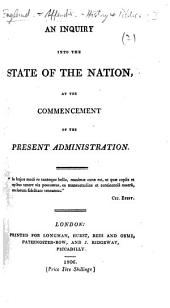 An Inquiry into the State of the Nation, at the commencement of the Present Administration. [By H. P. Brougham.]