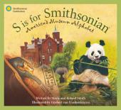 S is for Smithsonian: America's Museum Alphabet