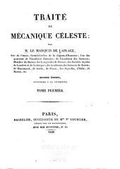 Trait́e de mécanique céleste: livre I. Des loix générales de l'équilibre et du mouvement. livre II. De la loi de la pesanteur universelle, et du mouvement des centres de gravité