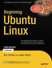 Beginning Ubuntu Linux: Edition 3