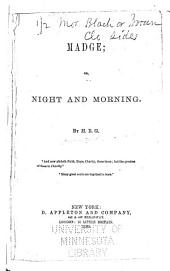 Madge; Or, Night and Morning