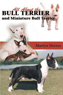 All about the Bull Terrier and Miniature Bull Terrier PDF
