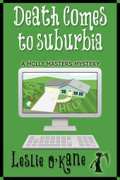 Death Comes to Suburbia: Book 2 Molly Masters Mystery